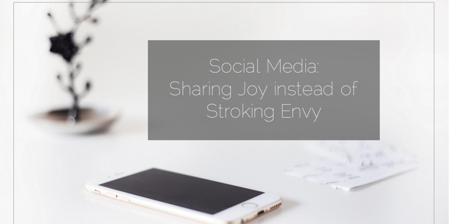 Family Feature 2016 06 10 Social Media Sharing Joy instead of Stroking Envy
