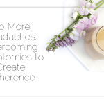 No More Headaches: Overcoming Dichotomies to Create Coherence