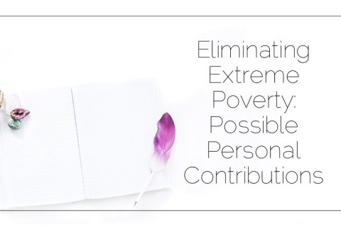 Sahar's Blog 2017 05 09 Eliminating Extreme Poverty Possible Personal Contributions Header