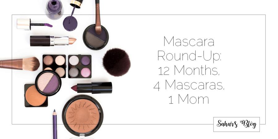 2018-01-26 Family Friday Mascara Round-Up 12 Months, 4 Mascaras, 1 Mom