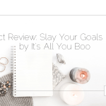 Product Review: Slay Your Goals Planner by It's All You Boo