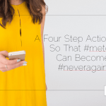 A Four Step Action Plan So That #metoo Can Become #neveragain