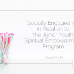 Socially Engaged Art in Relation to The Junior Youth Spiritual Empowerment Program { Guest Post }