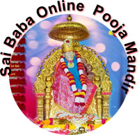 Offer online Aarthi & Pooja to Shirdi Sai Baba - You may also offer Baba flowers, Vastr (clothes) written prayers, letters, invitations, coconut, garland tilak, Chadar, padanamskar & receive Udi and more, all with a simple mouse click