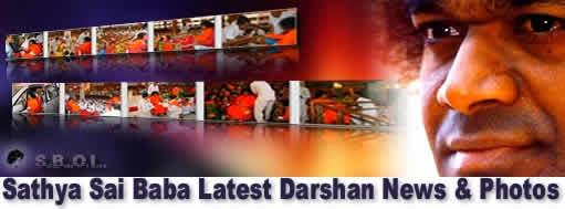 Daily updates:  Sathya Sai Baba Latest Darshan News & Photos