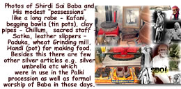 "Photo Collage of Shirdi Sai Baba and His modest ""possessions"" like a long robe - Kafani, begging bowls (tin pots), clay pipes Chillum, sacred staff -Satka, leather slippers – Paduka, wheat grinding mill handi silver umberlla palki etc"