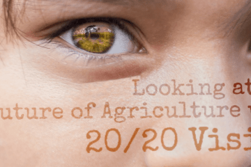 20/20 vision on the year 2020 in agriculture