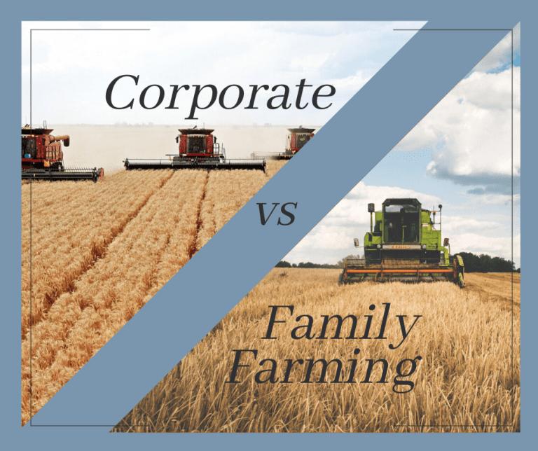 Corporate farming vs family farms
