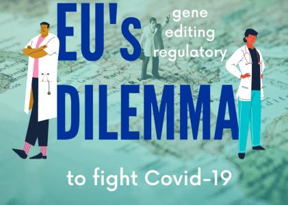 The EU's Gene Editing Regulatory Dilemma