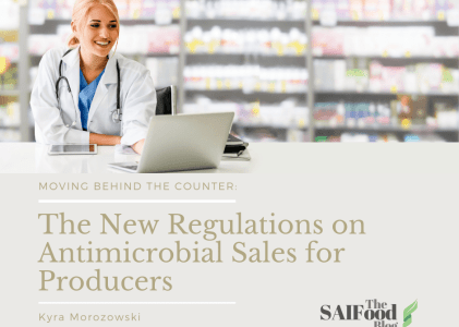 Moving Behind the Counter: The New Regulations on Antimicrobial Sales for Producers