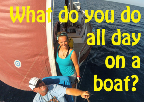 What do you do all day on a boat?