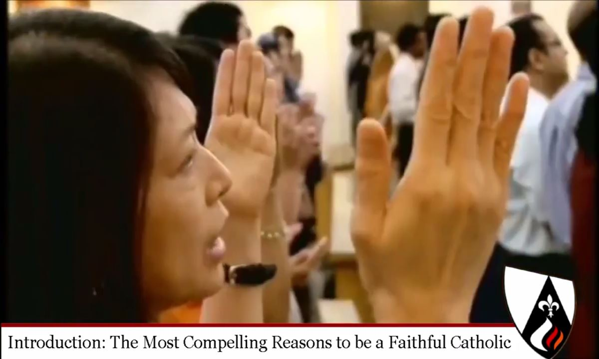 Introduction: The Most Compelling Reasons to be a Faithful Catholic