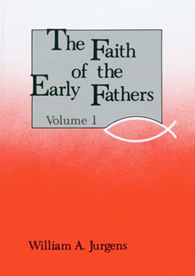 Faith of the Early Fathers, Jurgens