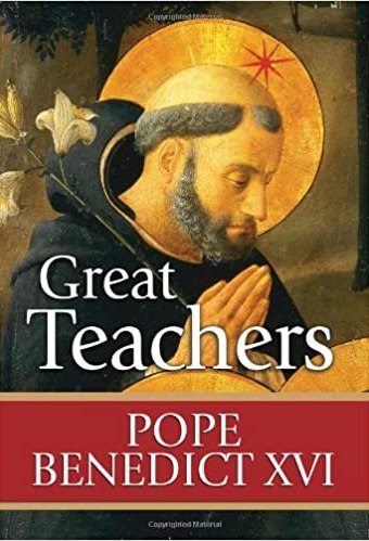 Great Teachers Pope Benedict XVI
