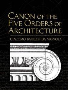 Giacomo Barozzi Da Vignola, Canaon Of The Five Orders Of Architecture. Book cover