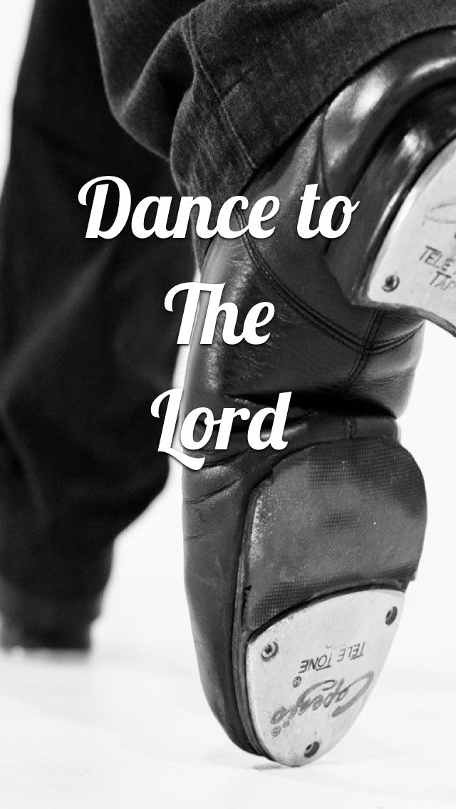 Dance to the Lord