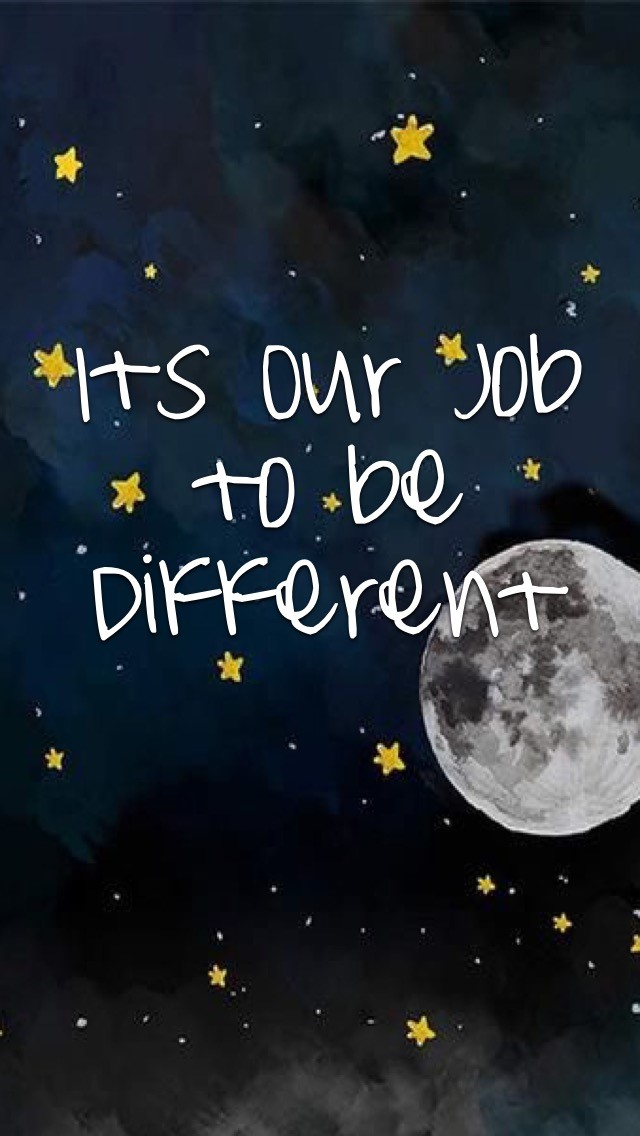 its our job to be different