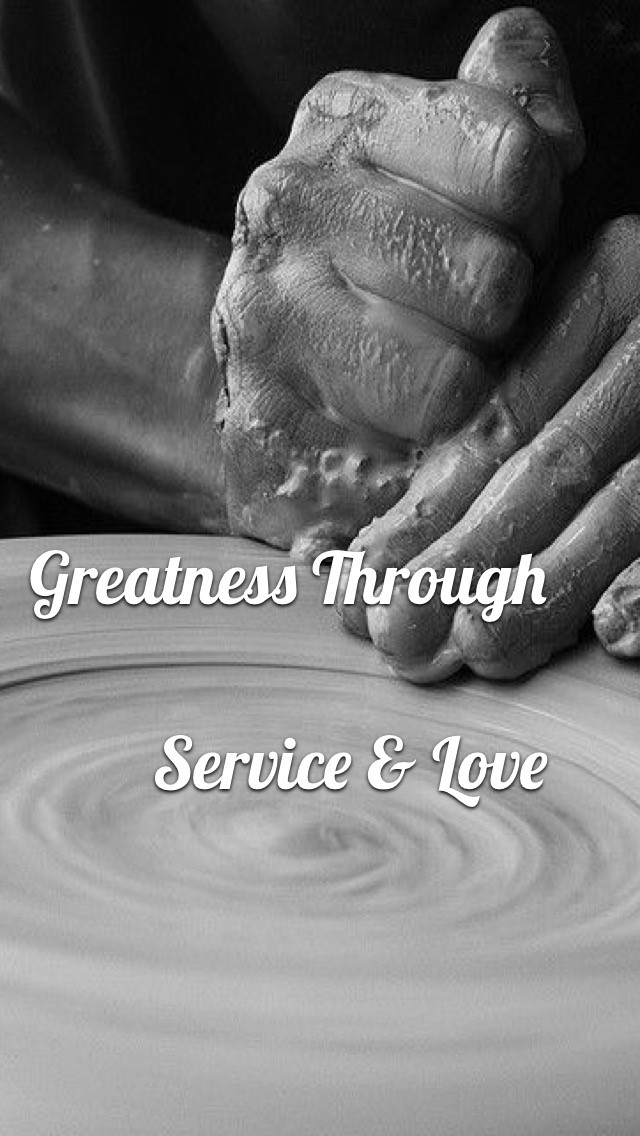 Greatness through Service and Love