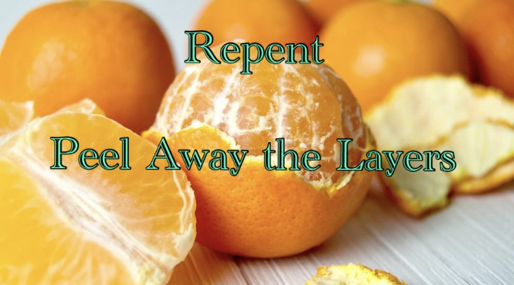 Repent Peel Away the Layers