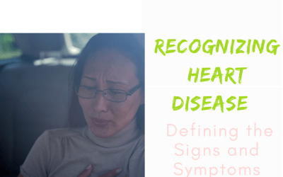 Recognizing Heart Disease: Defining the Signs and Symptoms