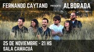 Fernando Caytano Presenta - Alborada - @ Sala Camacuá | Montevideo | Departamento de Montevideo | Uruguay