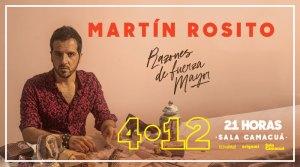Martín Rosito - RAZONES DE FUERZA MAYOR - @ Sala Camacuá | Montevideo | Departamento de Montevideo | Uruguay