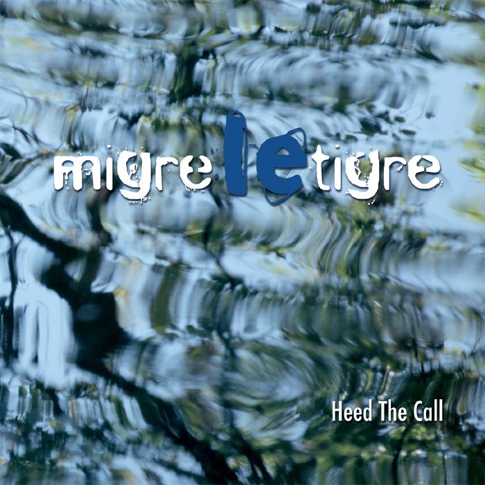 migre le tigre heed the call