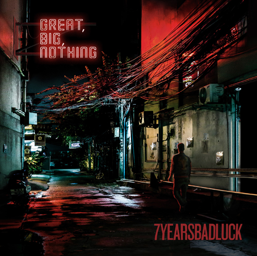 7 Years Bad Luck 'Great, Big, Nothing'