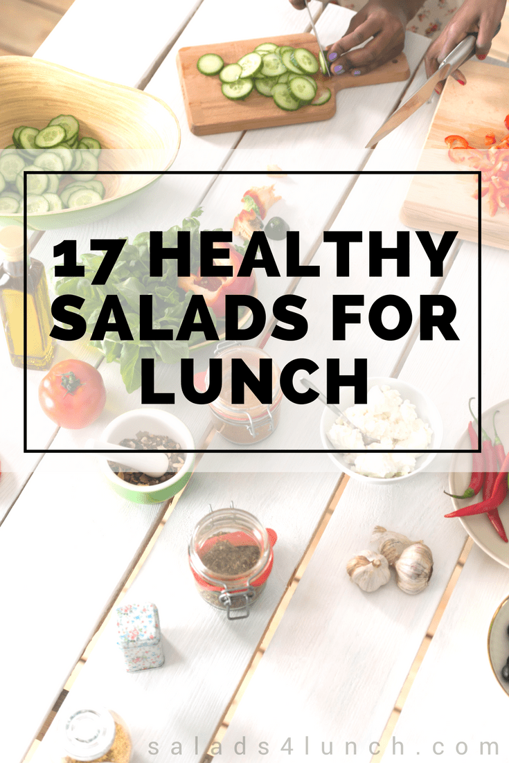17 Healthy Salads for Lunch