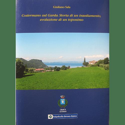 Costermano sul Garda. Storia di un insediamento, evoluzione di un toponimo