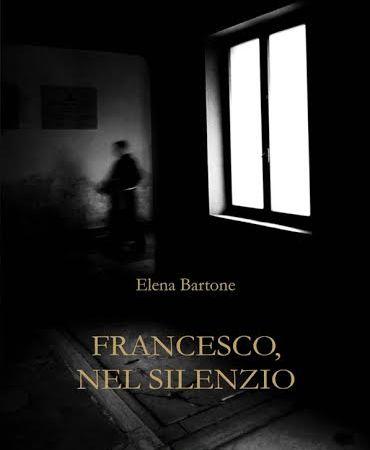Francesco nel silenzio il libro di Elena Bortone