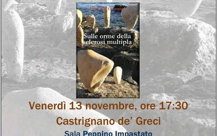 Il libro sulle orme della sclerosi multipla fa tappa a Castrignano de' Greci