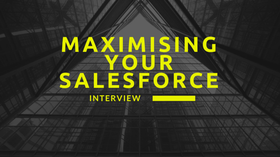 Maximising your Salesforce