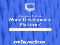 Is Salesforce Really the Worst Development Platform?