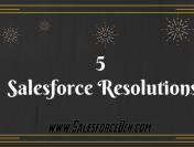 5 Salesforce Resolutions 2017