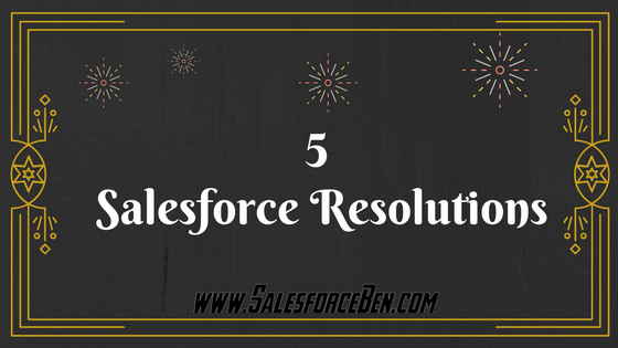 5 Salesforce Resolutions 2017