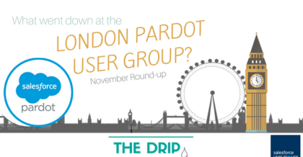 What went down at the London Pardot User Group? November Round-up.