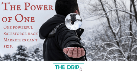 Power of One: One powerful Salesforce hack Marketers can't skip.
