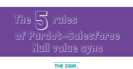 The 5 rules of Pardot-Salesforce Null value sync