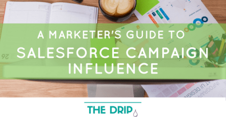 A Marketer's Guide to Salesforce Campaign Influence