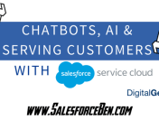Chatbots, AI and serving customers with Salesforce Service Cloud