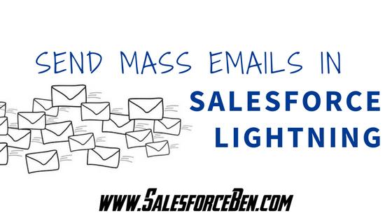 Send Mass Emails In Salesforce Lightning Salesforce Ben