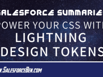 Salesforce Summary – Power Your CSS with Lightning Design Tokens