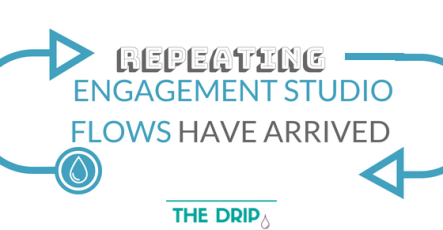 [NEW] Repeating EngagementStudio Flows have arrived!