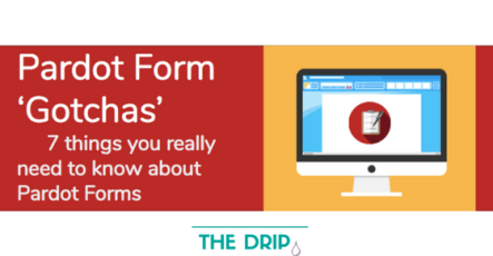 Pardot Form 'Gotchas' – 7 things you really need to know about Pardot Forms