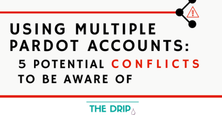 Using Multiple Pardot Accounts: 5 Potential Conflicts to be Aware of