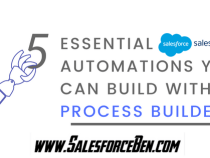 5 Essential Sales Cloud Automations you can build with Process Builder