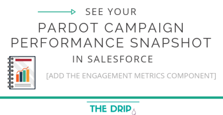 See your Pardot Campaign Performance Snapshot in Salesforce: add the Engagement Metrics Component!
