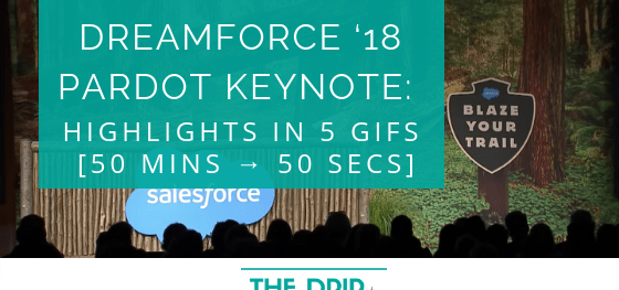 Dreamforce '18 Pardot Keynote Highlights in 5 GIFs: 50 mins into 50 seconds!