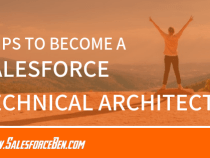 6 Tips to Become A Salesforce Technical Architect